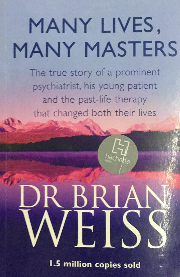 Many Lives, Many Masters, By Dr. Brian Weiss