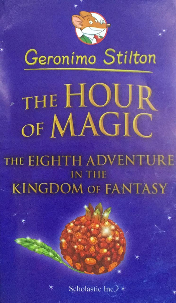 The Hour Of Magic, By Geronimo Stilton