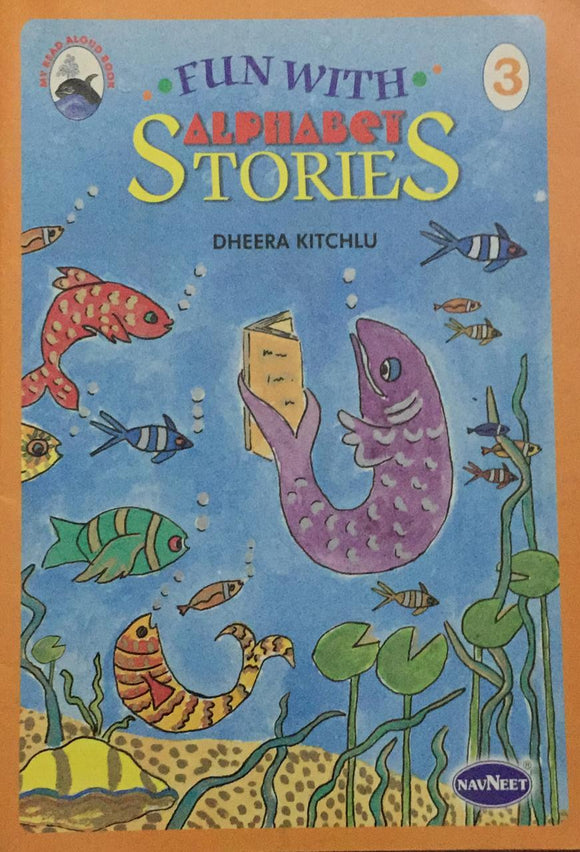 Fun With Alphabet Stories, No. 3,    By Dheera Kitchlu