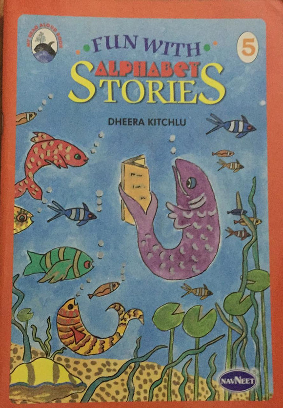 Fun With Alphabet Stories, No. 5,    By Dheera Kitchlu