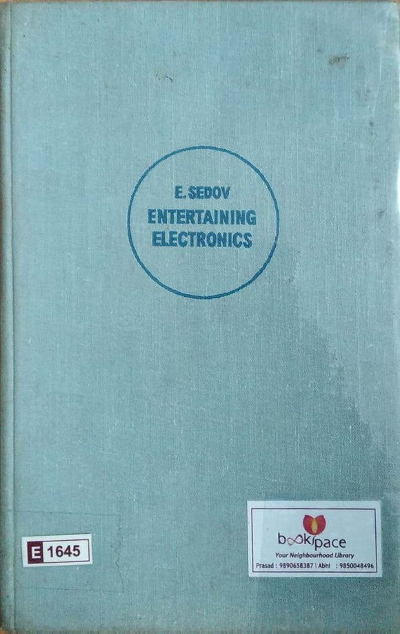 Entertaining Electronics by E. Sedov (Mir Publishers)