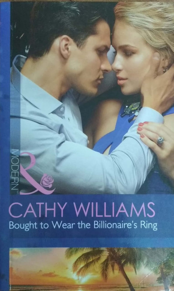 Bought To Wear The Billionaire's Ring by Cathy Williams