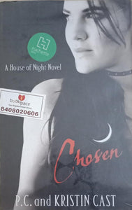 Chosen : House of Night By P. C. And Kristin Cast