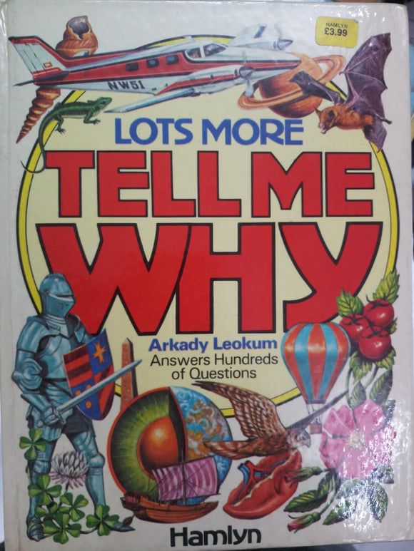 Lots More Tell Me Why By Arkady Leokum