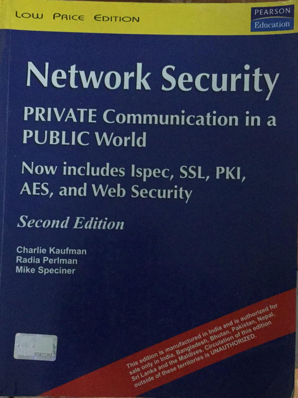 Network Security: Private Communication in a Public World by Charlie Kaufman, Radia Perlman, Mike Speciner