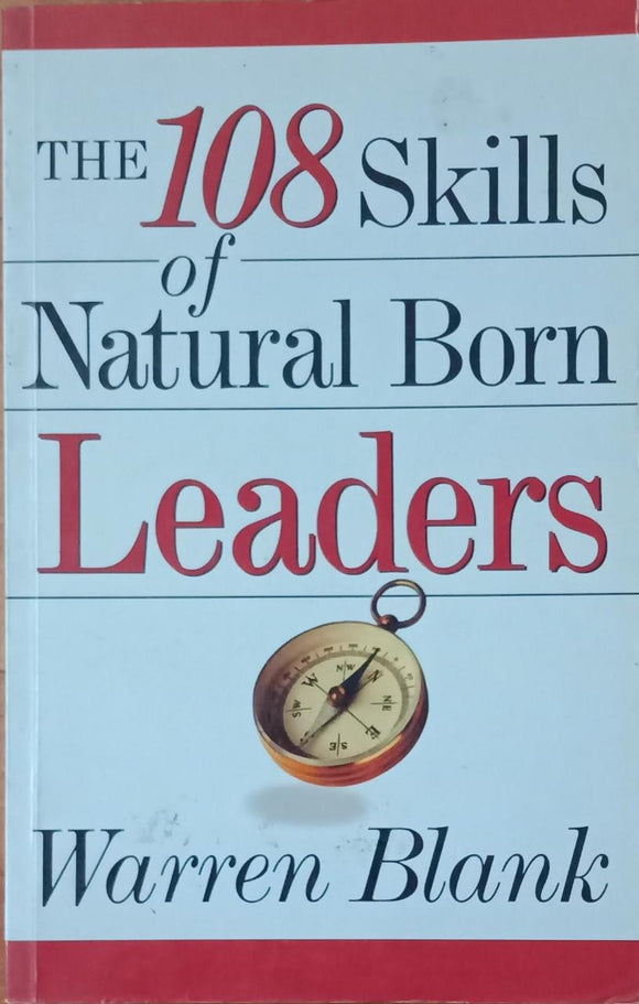 The 108 Skills of Natural Born Leaders By Warren Black