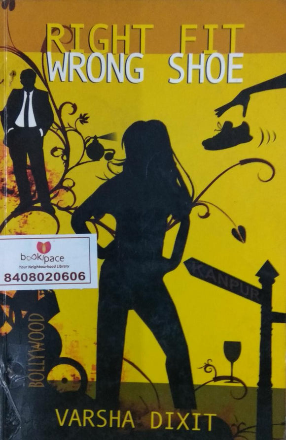 Right Fit Wrong Shoe by Varsha Dixit
