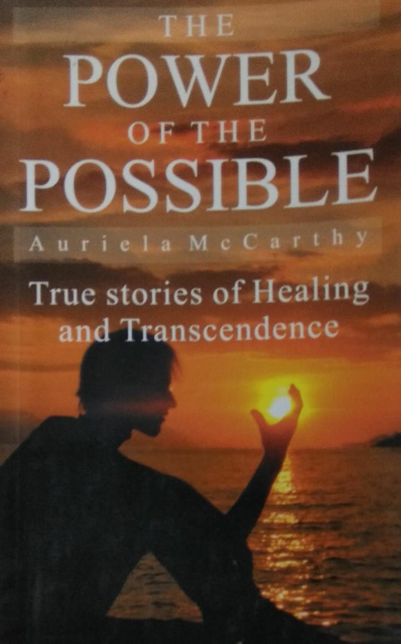 The Power of the Possible: A Book of Hope and Inspiration by Auriela Mccarthy