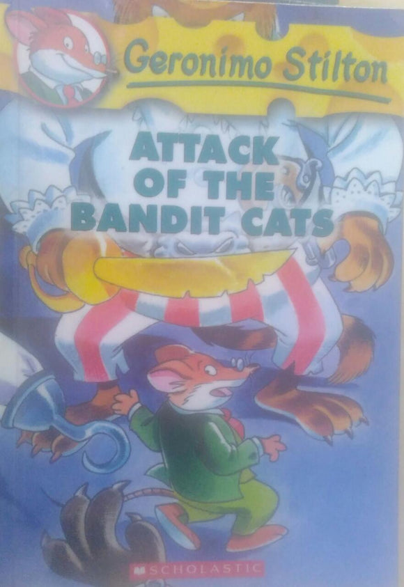 Attack of the Bandit Cats, By Geronimo Stilton