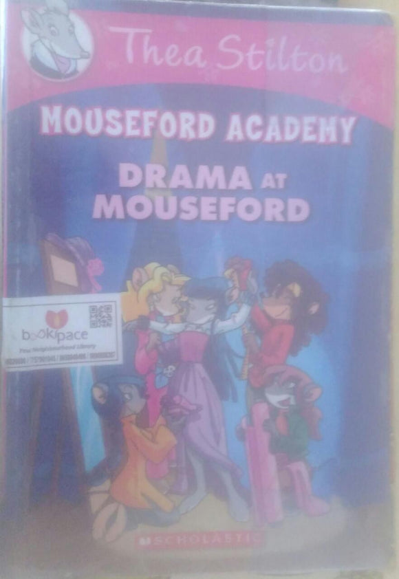 Mouse ford Academy Drama at Mouse ford, By Geronimo Stilton