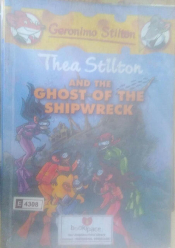 Thea Stilton and The Ghost of the Shipwreck, By Geronimo Stilton