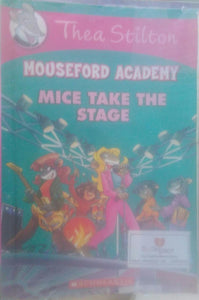 Mice Take The Stage (Mouse ford Academy), By Thea Stilton