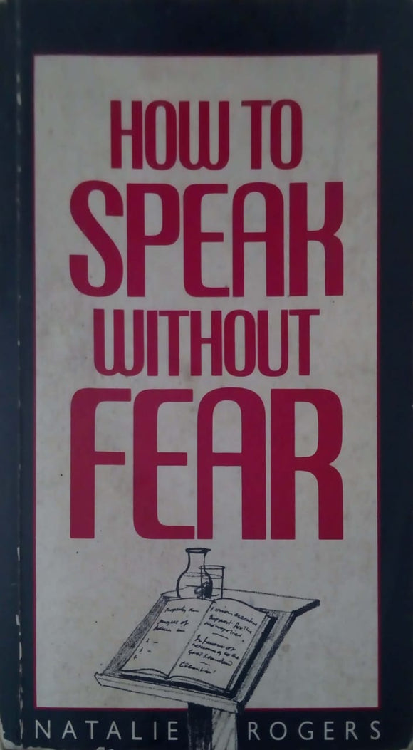 How to Speak Without Fear by Natalie H. Rogers
