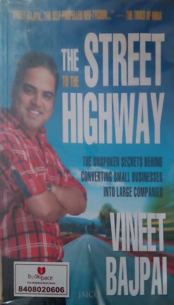 The Street to the Highway by Vineet Bajpai