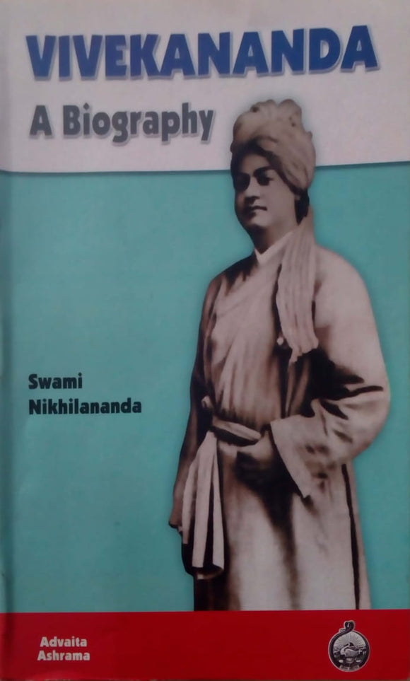 Vivekananda: A Biography by Swami Nikhilananda