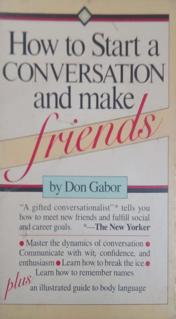 How To Start A Conversation And Make Friends: Revised And Updated by Don Gabor