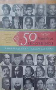 50 Maestros 50 Recordings: The Best of Indian Classical Music by Amaan Ali Khan