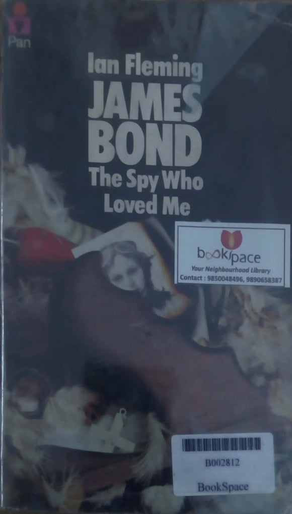 The Spy Who Loved Me: James Bond 007 by Ian Fleming