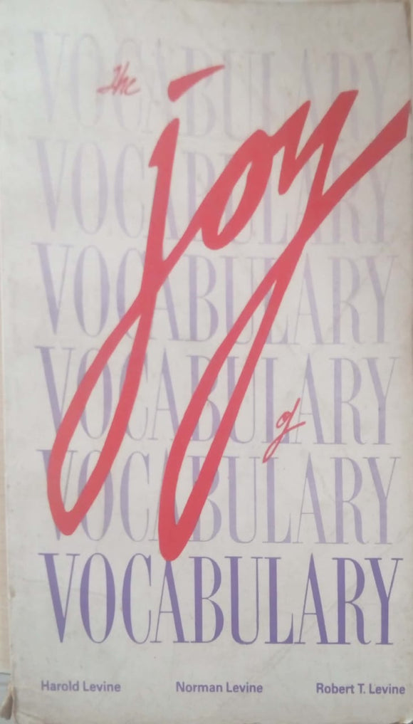 The Joy Of Vocabulary by Levine & Others