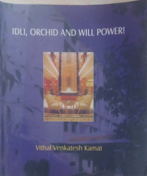 Idli Orchid And Will Power by Vithal Kamat