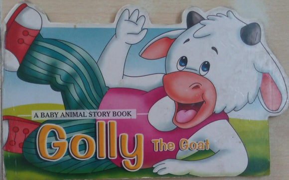 Golly The Goat, A Baby Animal Story Book