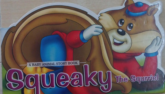 The Squeaky, A baby Animal Story Book