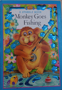 Monkey Goes Fishing, A Sparkle Book