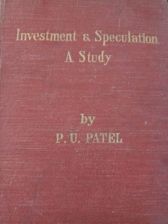 Investment & Speculation A Study By P. U. Patel