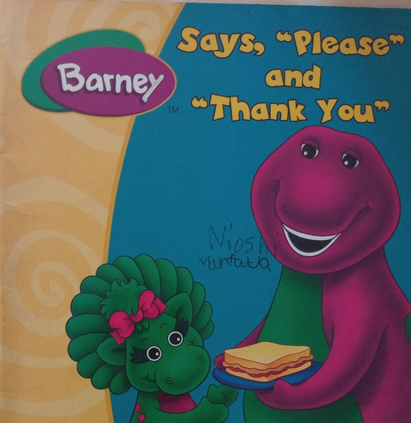 Says, Please and thank you Barney