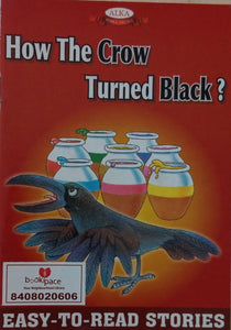 Ho the crow turned black ?  Easy to read stories