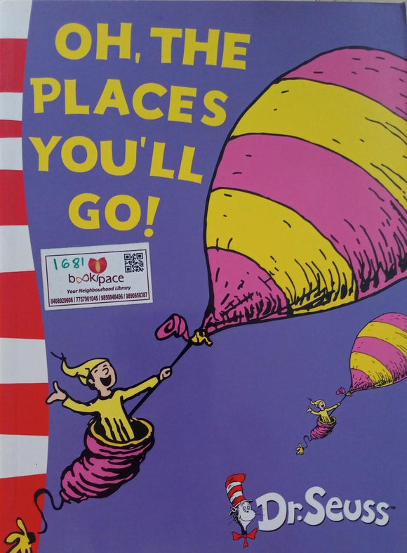 Oh,the places you'll go  Dr Seuss