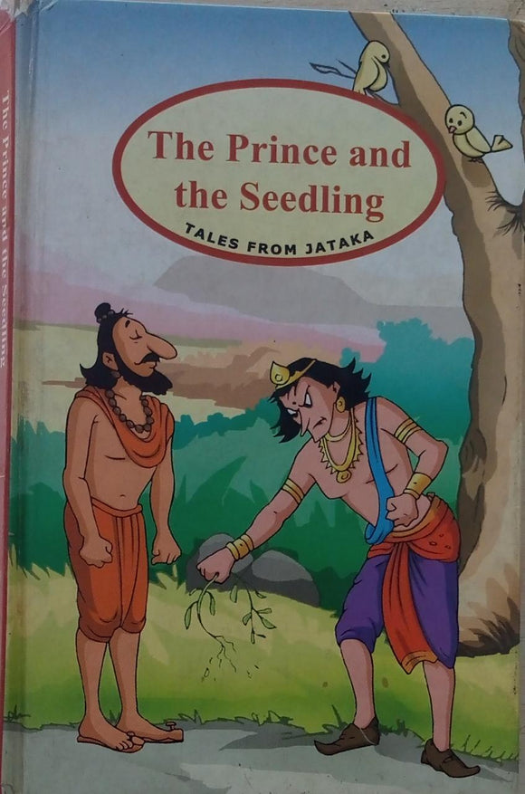The prince and the seedling  Tales from Jataka