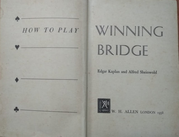 How to play winning bridge Hardcover – 1958 by Edgar Kaplan (Author), Alfred Sheinwold (Author)