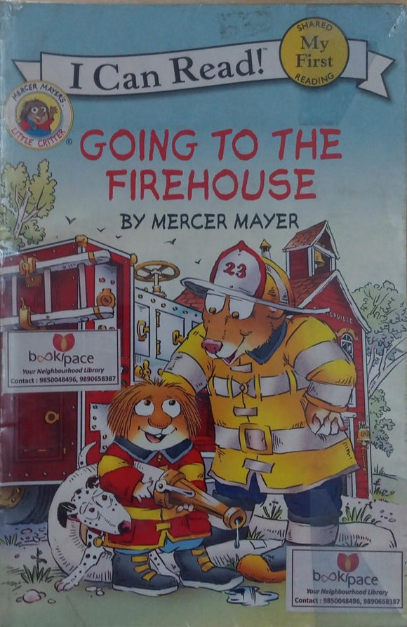 Going to the fire house !I Can Read 1 by Mercer Mayer