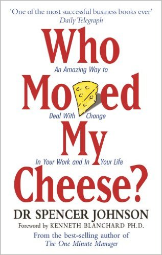 Who Moved My Cheese? by Dr. Spencer Johnson