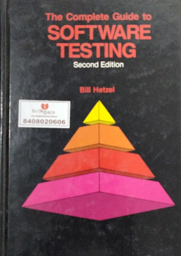 The Complete Guide To Software Testing (Second Edition) By Bill Hetzel