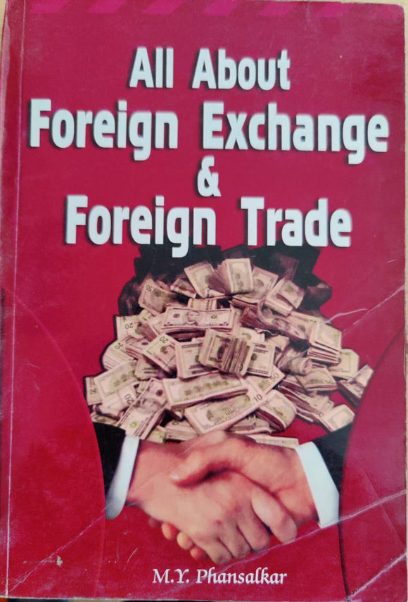 All About Foreign Exchange And Foreign Trade by M.Y Phansalkar
