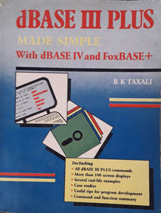 d base III Plus Made Simple  With dBase IV and Fox Base+ by R K Taxali