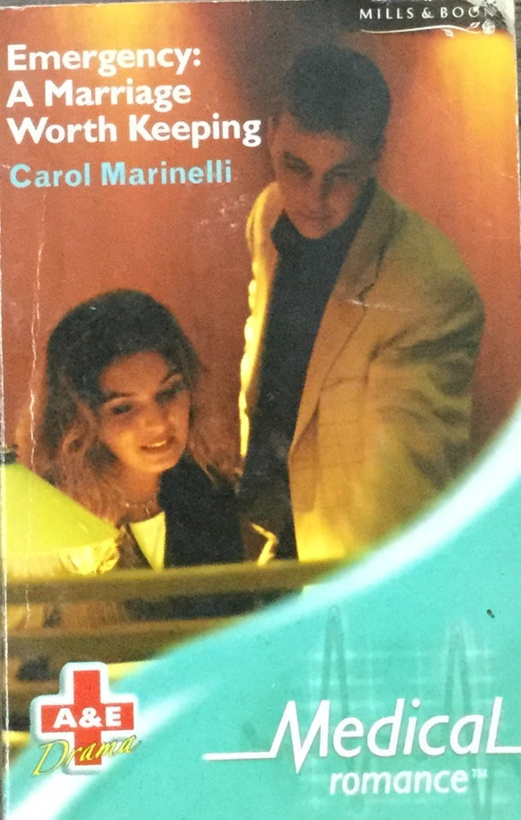 Emergency : A Marriage Worth Keeping by Carol Marinelli (Mills and Boon)
