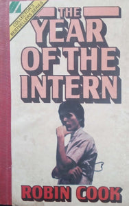 The Year of the Intern (A Medical Thriller) by Robin Cook