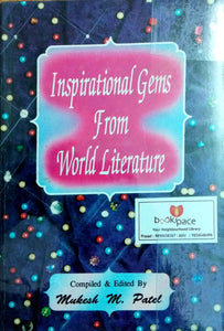 Inspirational Gems From World Literature by Mukesh Patel