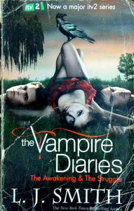 The Vampire Diaries The Awakening & The Struggle by L J Smith