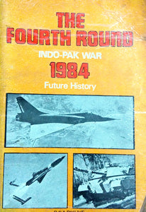 The Fourth Round Indo-Pak War 1984 by Ravi Rikhye