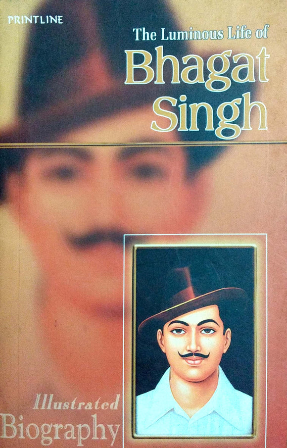 The Luminious Life Of Bhagat Singh by Shyam Dua