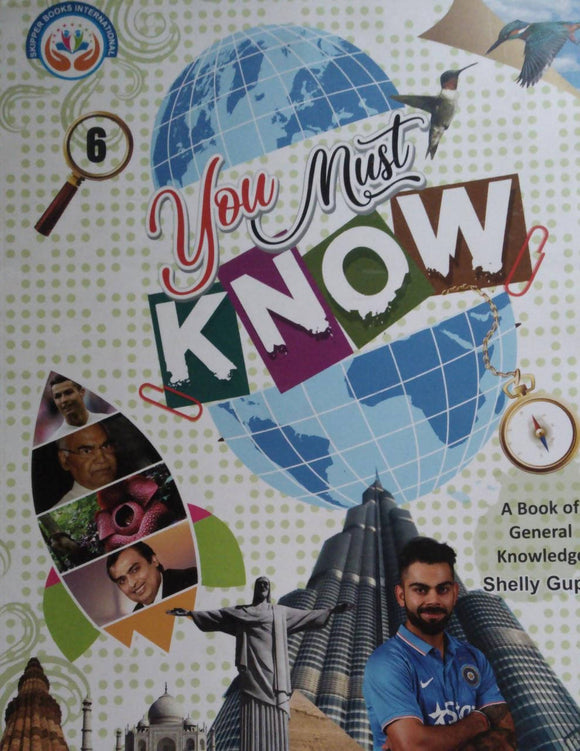 You Must Know : A General Knowledge Book By Shelly Gupta