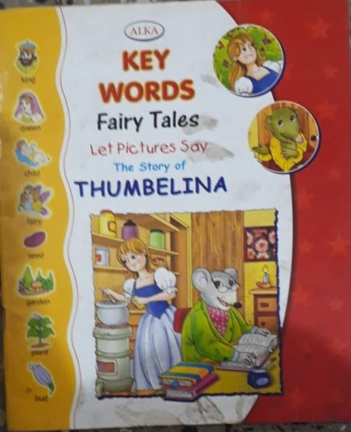 Key Words Fairy Tales - Let pictures say The Story of Thumbelina