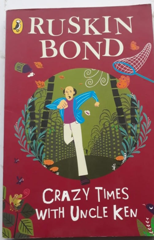Ruskin Bond - Crazy Times with Uncle Ken