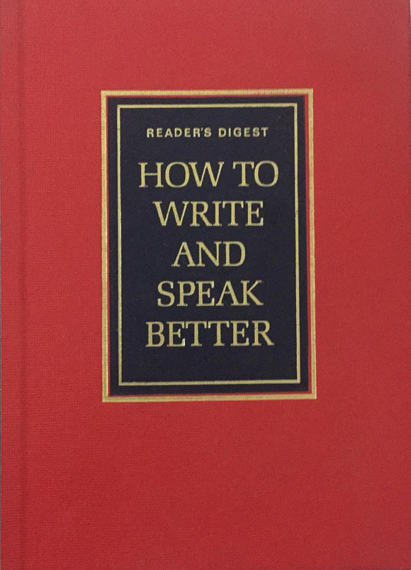 How to Write and Speak Better by Readers Digest