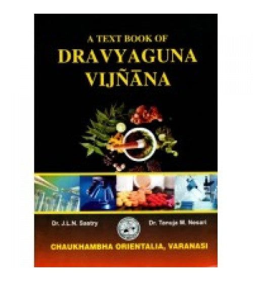 A Textbook Of Dravyaguna Vijnana By Dr J L N Sastry  Dr Tanuja M Nesari