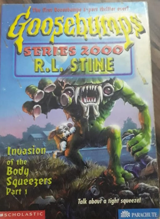 Goosebumps - Series 2000 Invasion of the body squeezers part 1 By R.L Stine